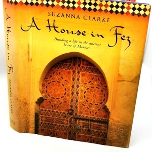 Suzanna Clarke A House in Fez